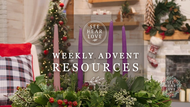 See Hear Love - S6 - Episode 134 - Advent - Becoming Peacemakers