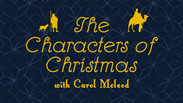 The Characters of Christmas with Carol McLeod