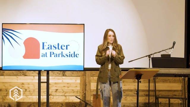 PARKSIDE CHURCH | Easter at Parkside ...