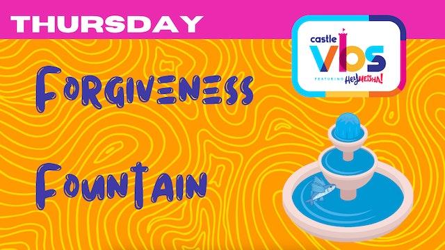 CASTLE VBS 2021 | THURSDAY | Forgiveness Fountain