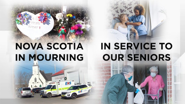 Context - April 22, 2020 - Nova Scotia in Mourning and In Service to our seniors