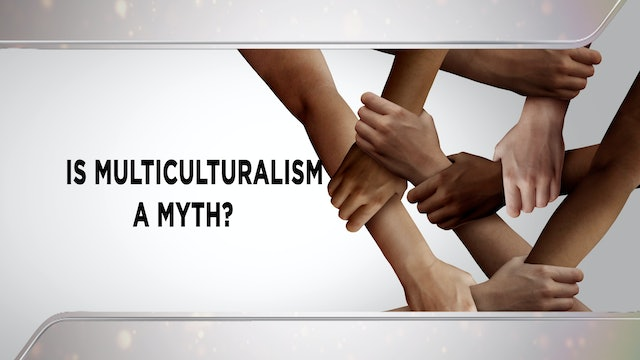 Context - September 8, 2021 - Is Multiculturalism A Myth?