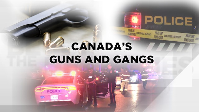 Context - February 13, 2020 - Canada's guns and gangs