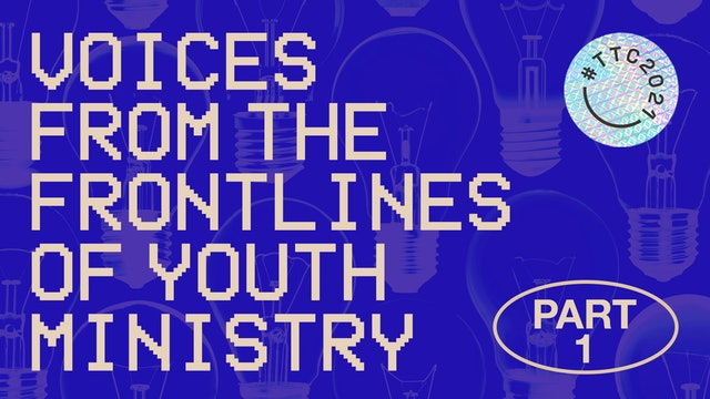 Voices From The Frontlines of Youth Ministry | PART 1