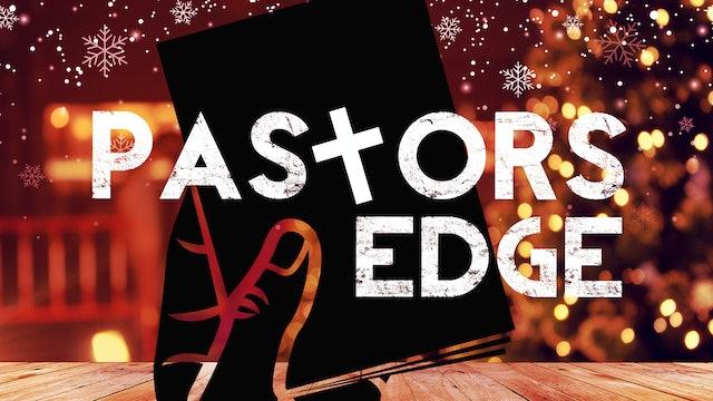 Pastors Edge | Christmas Special | December 11, 2020