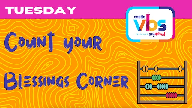 CASTLE VBS 2021 | TUESDAY | Count Your Blessings Corner