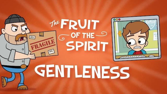 Fruit of the Spirit | GENTLENESS