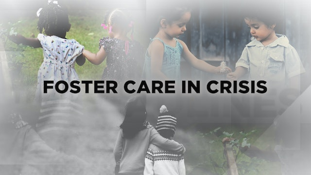 Context - January 8, 2020 - Foster care in Crisis