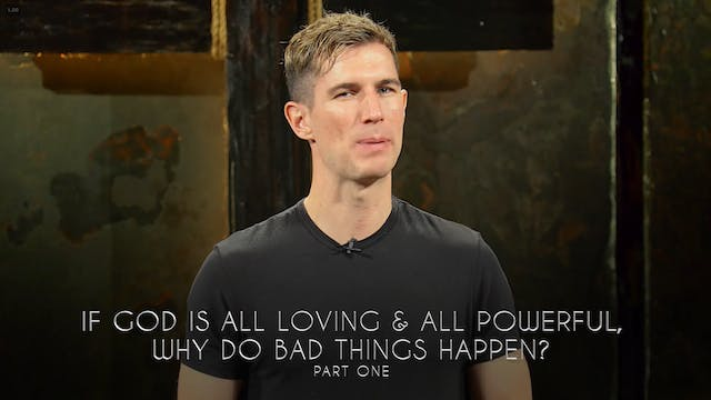 Ben Courson -If God Is All Loving & A...