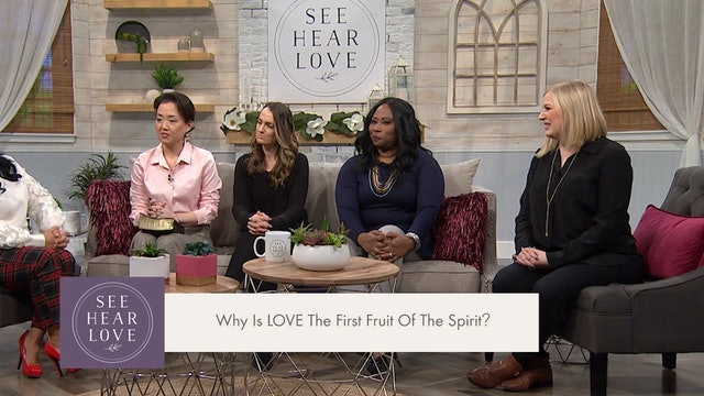 See Hear Love - S4 - Ep 67 - Fruits of the Spirit - What does that look like?