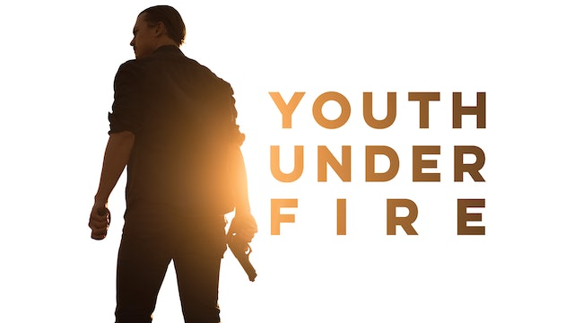 Youth Under Fire