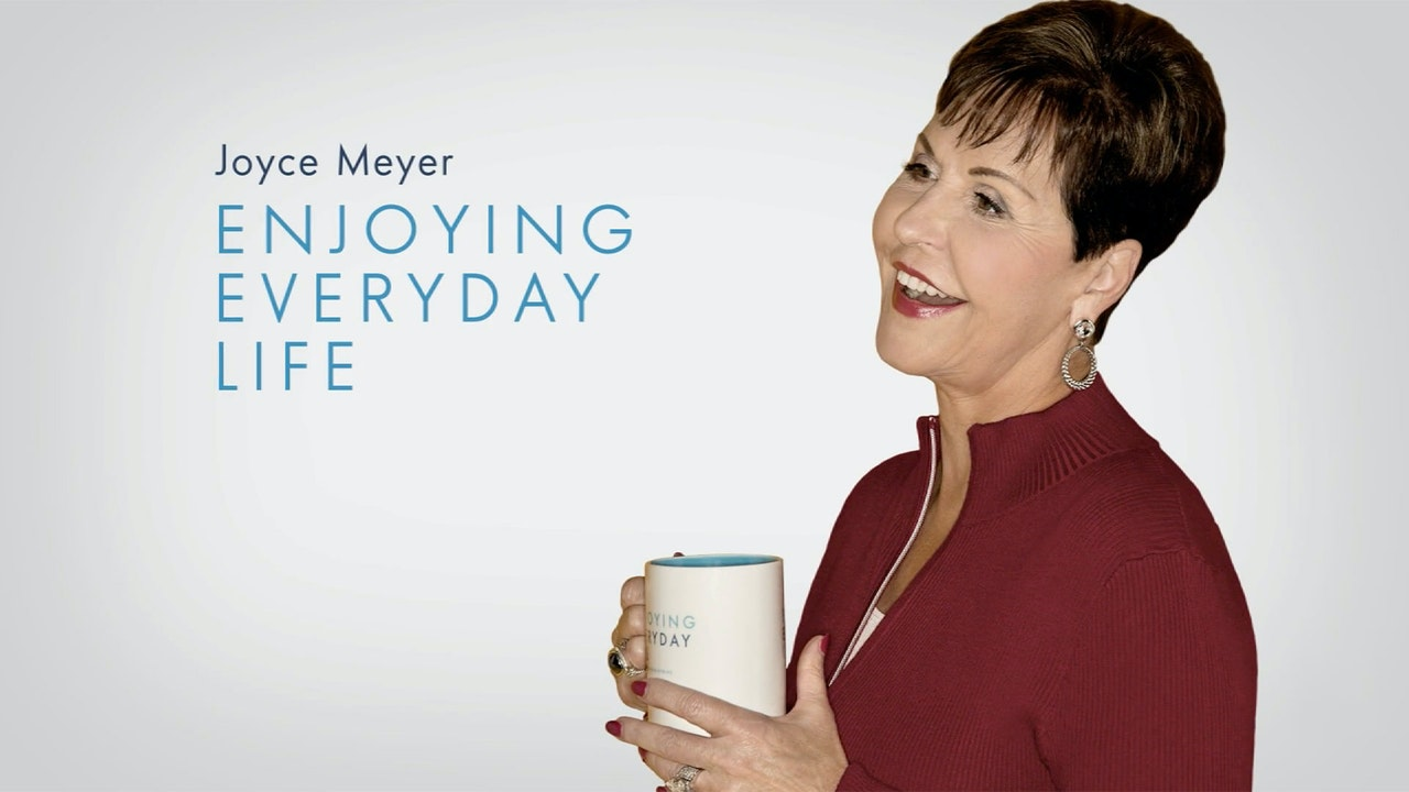 Joyce Meyer - Enjoying Everyday Life