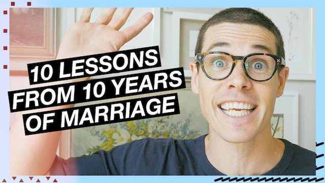 09 | 10 Lessons From 10 Years Of Marriage