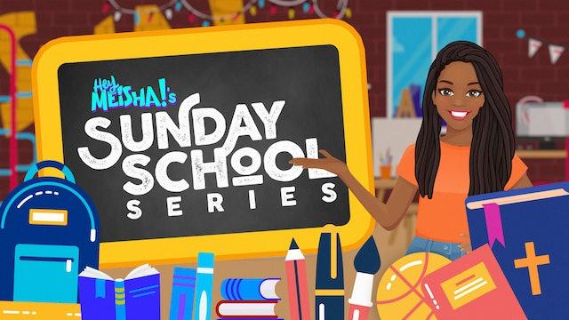 Hey Meisha! Sunday School Series