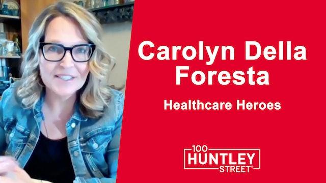 Health Care Heroes | Carolyn Della Foresta