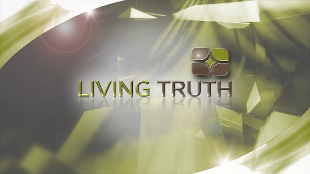 Living Truth -  August 30, 2020