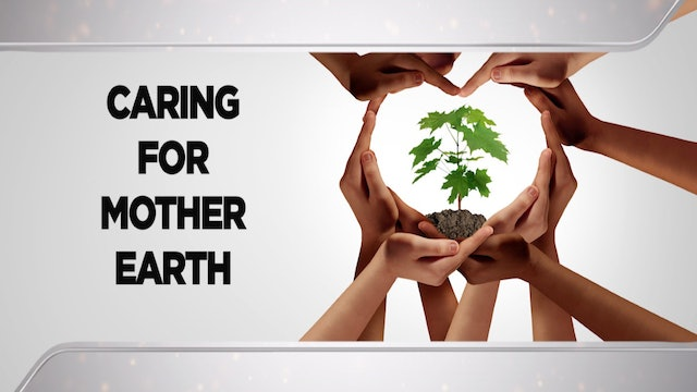 Context - March 24, 2021 - Caring for Mother Earth