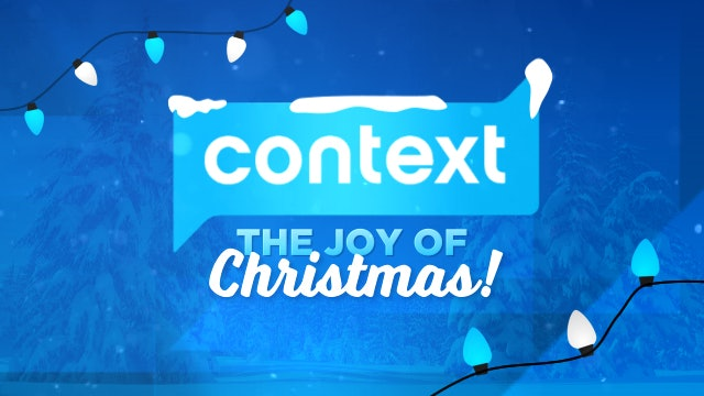 CONTEXT - Episode 9 - The Joy of Christmas: A Context Christmas special