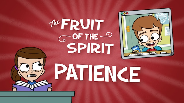 Fruit of the Spirit | PATIENCE