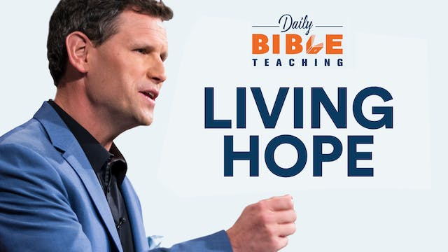 Living Hope - Daily Bible Teaching playlist