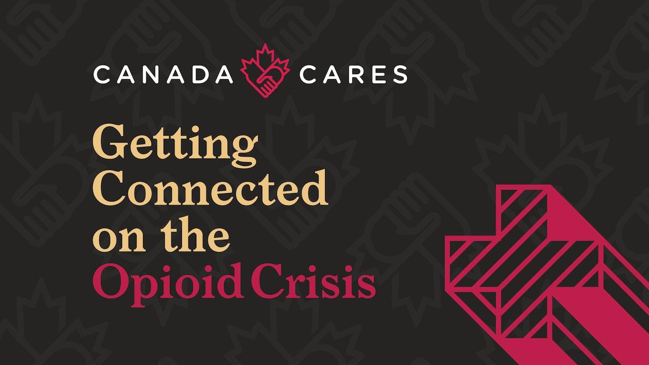 Canada Cares Opioid Crisis