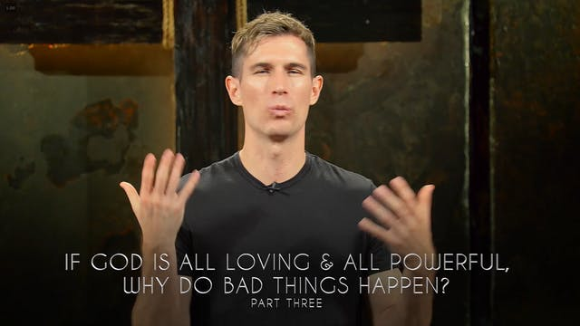 Ben Courson - If God Is All Loving & ...