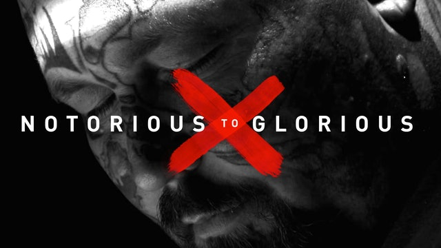 Notorious to Glorious