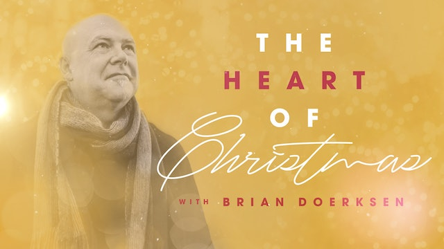 The Heart Of Christmas with Brian Doerksen