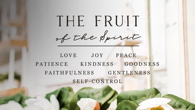 See Hear Love - S4 - Ep 66 - Fruits of the Spirit - What are they?