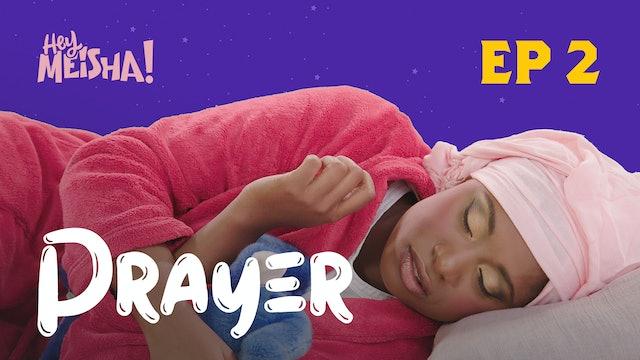 HEY MEISHA! - Prayer