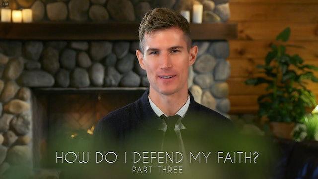 Ben Courson - How Do I Defend My Faith? | Part Three