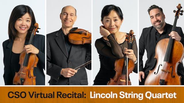 CSO Virtual Recital: Lincoln String Q...