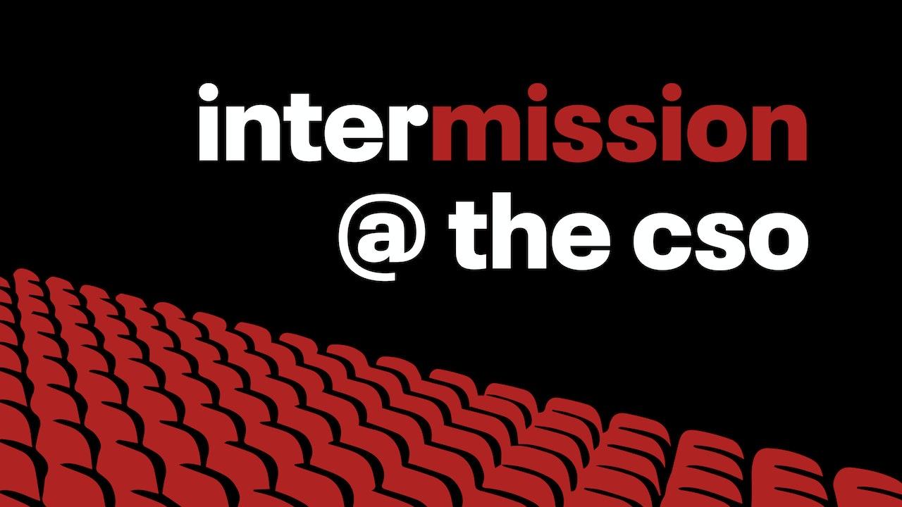 Podcast: interMISSION @ the CSO