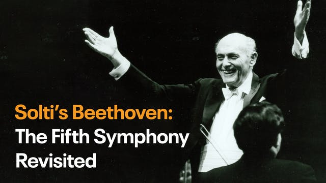 Solti's Beethoven: The Fifth Symphony...
