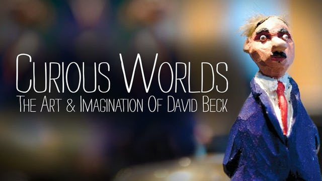 Curious Worlds: The Art & Imagination of David Beck