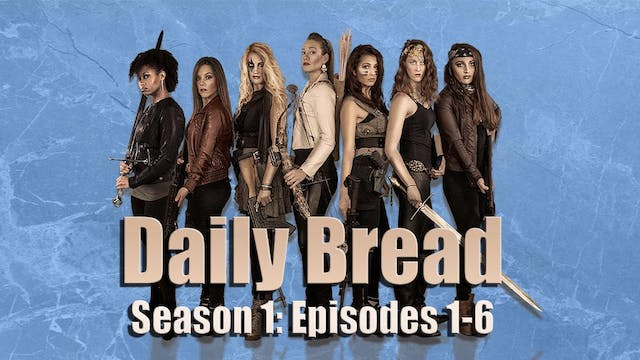 DAILY BREAD SEASON 1: EPISODES 1-6