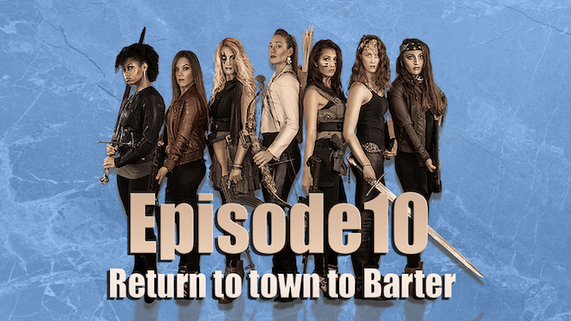 Episode 10 Return to town to Barter