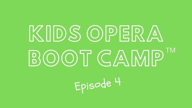Kids Opera Boot Camp™ Episode 4
