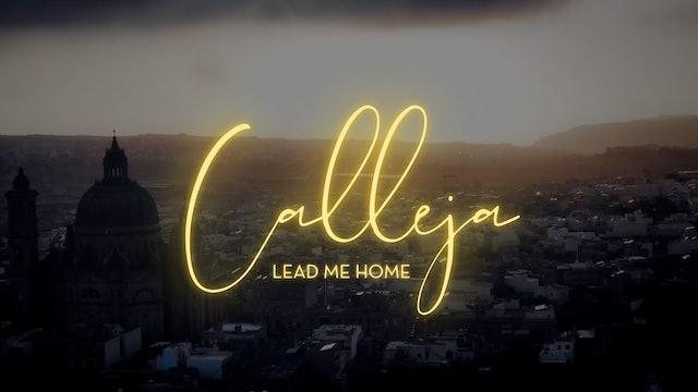 Calleja: Lead Me Home