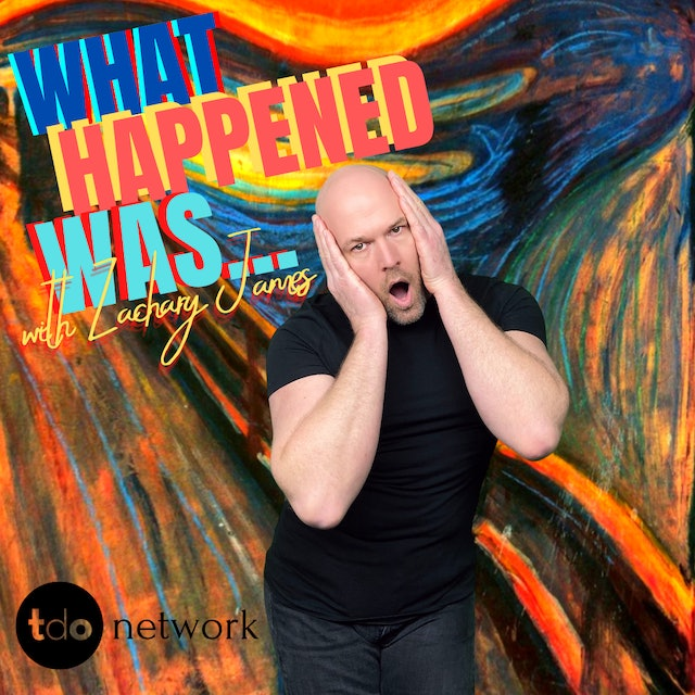 What Happened Was... with Zachary James