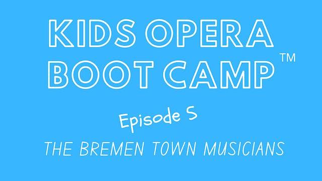 Kids Opera Boot Camp™ Episode 5