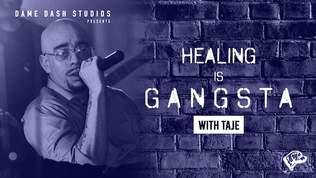 Healing Is Gangsta: The Dame Dash Session - Episode 9