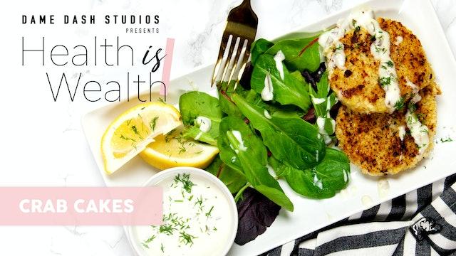 """Health is Wealth - Episode 1 """"Vegan Crabcakes"""""""