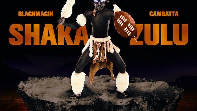 Black Magik & Cambatta - Shaka Zulu