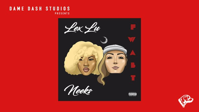 "Lex Lu & Miss Neeks - ""FWABT"" (Offici..."