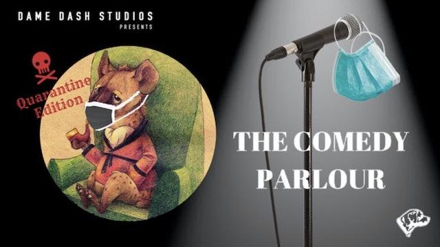 The Comedy Parlour: Quarantine Edition - Episode 6