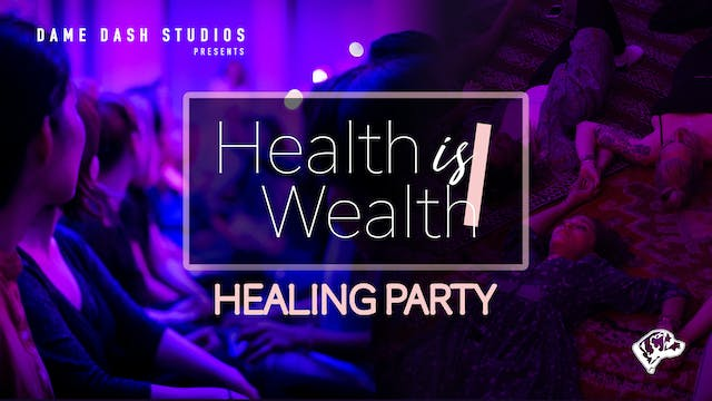 Health is Wealth Healing Party