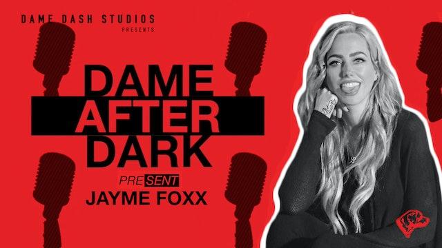 Dame After Dark - Jayme Foxx