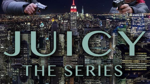 Juicy Episode 8