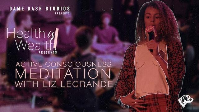 Active Consciousness with Liz LeGrande - Meditation